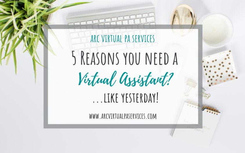 White desk flatlay with text overlay which reads 5 reasons you need a virtual assistant... like yesterday